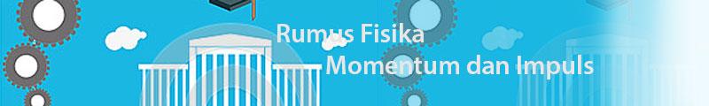 Rumus Fisika Momentum dan Impuls