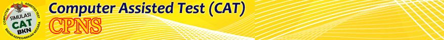Pengertian Tes Cat CPNS dan Penilaiannya