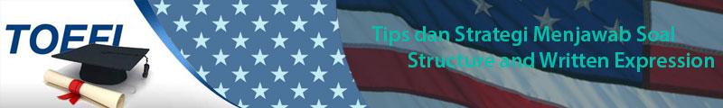 Tips dan Strategi Menjawab Soal Structure and Written Expression